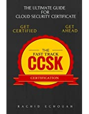 The Fast Track Ccsk Certification: The Ultimate Guide for Cloud Certificate