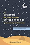 The Story of the Holy Prophet Muhammad: Ramadan Classics: 30 Stories for 30 Nights