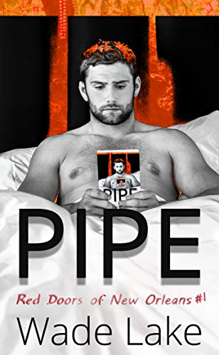 Pipe: (A Romance & Suspense Mystery) (Red Doors of New Orleans Mystery Series Book 1) by [Lake, Wade]
