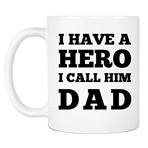 Fathers Day Gifts from Daughter Son | I Have a Hero I Call Him Dad | White 11 oz Coffee Mug | Best Cool Novelty Funny Unique Birthday Christmas Present Ideas for Men Dads Father | Presents Mugs Gift