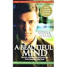 Beautiful Mind: A Biography of John Forbes Nash, Jr., Winner of the Nobel Prize in Economics, 1994: Written by Sylvia Nasar, 2001 Edition, Publisher: Scribner [Mass Market Paperback]