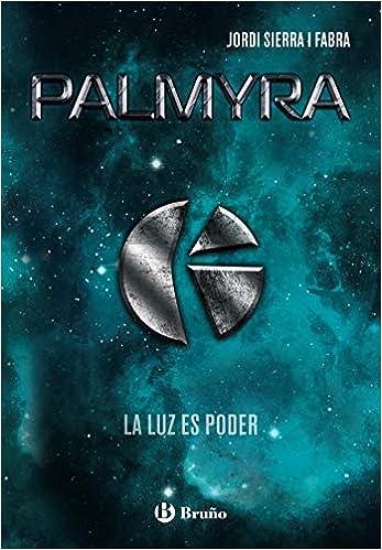 Palmyra (Castellano - Juvenil - Narrativa): Amazon.es: Sierra i ...
