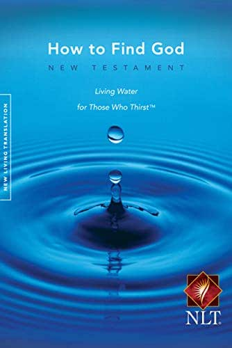 How to Find God: New Testament Living Water for Those Who Thirst, New Living Translation