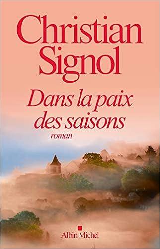 Amazon Fr Dans La Paix Des Saisons Christian Signol Livres