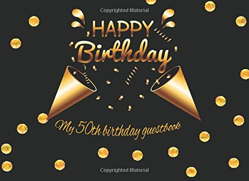 Download Happy Birthday : My 50th birthday guestbook: Glossy cover 8.25x6 with 100 pages For Wishes, Comments Or Predictions. ePub fb2 book