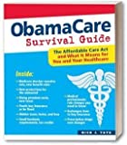 OBAMA CARE SURVIVAL GUIDE {ObamaCare Survival Guide} by Nick Tate (Oct 2, 2012)