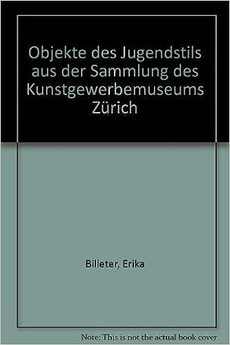 Book Objekte des Jugendstils: Aus der Sammlung des Kunstgewerbemuseums Zürich (German Edition)