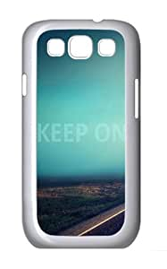 Samsung Galaxy S3 Case and Cover- Keep On Custom PC Case for Samsung Galaxy S3 / SIII / I9300 White