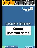 Gesund Führen - Gesund kommunizieren (do care! - Die Chef-eBooks 5)