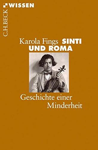 Sinti und Roma: Geschichte einer Minderheit (Beck'sche Reihe)