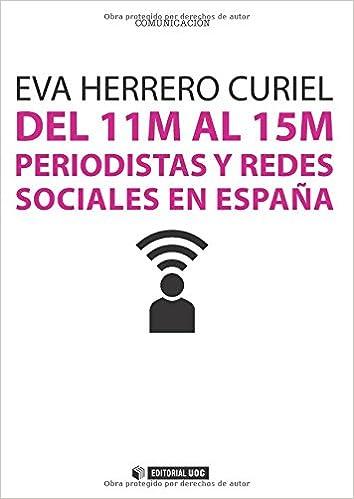 Del 11M al 15M. Periodistas y redes sociales en España: 331 ...
