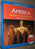 America, History of Our Nation, Beginnings Through 1877, Teacher's Edition