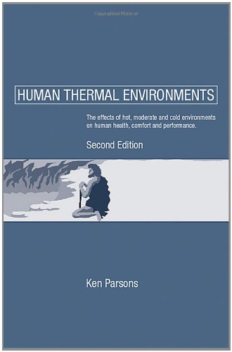 Human Thermal Environments: The Effects of Hot, Moderate, and Cold Environments on Human Health, Comfort and Performance