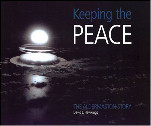Download KEEPING THE PEACE: The Aldermaston Story pdf