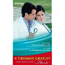 L'été qui changea sa vie - Le chirurgien de son coeur - Une nouvelle carrière pour le Dr Winters : (promotion) (Blanche) (French Edition)