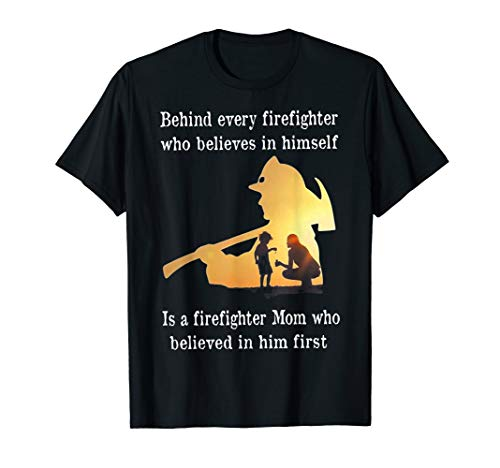 Behind Every Firefighter Is A Firefighter Mom T shirt ()