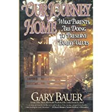Our Journey Home: What Parents Are Doing To Preserve Family Values (Hardcover)