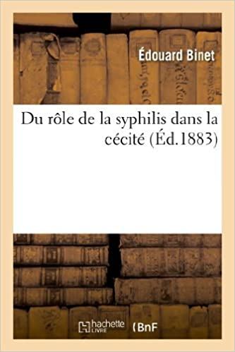 Du Role de La Syphilis Dans La Cecite (Sciences) by Binet-E (2013-04-14)