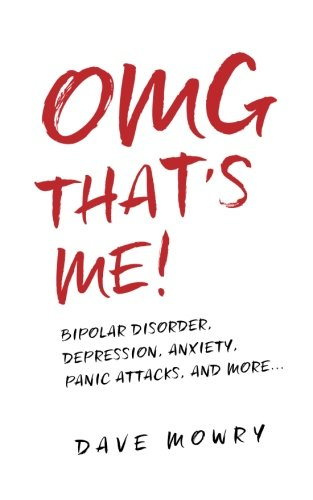 41ewAEEHKEL - OMG That's Me!: Bipolar Disorder, Depression, Anxiety, Panic Attacks, and More...