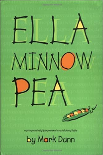 Amazon ella minnow pea a progressively lipogrammatic amazon ella minnow pea a progressively lipogrammatic epistolary fable 9780967370163 mark dunn books fandeluxe Images