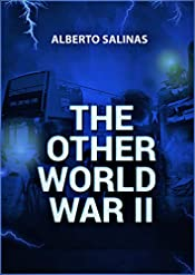 THE OTHER WORLD WAR II: I DON'T KNOW WHAT TO BELIEVE