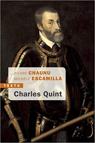 Amazon Fr Charles Quint Chaunu Pierre Escamilla Michele Livres