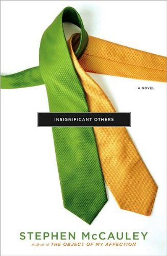 Stephen McCauley'sInsignificant Others: A Novel [Hardcover](2010)