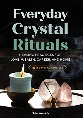Pdf Religion Everyday Crystal Rituals: Healing Practices for Love, Wealth, Career, and Home