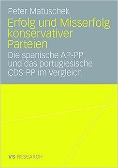 Erfolg und Misserfolg konservativer Parteien: Die spanische AP-PP und das portugiesische CDS-PP im Vergleich (German Edition)