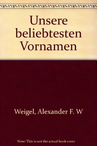 Unsere beliebtesten Vornamen (German Edition)