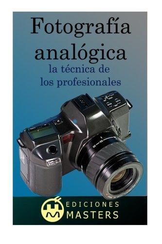 Fotografia analogica: la tecnica de los profesionales (Spanish Edition) [Adolfo Perez Agusti] (Tapa Blanda)