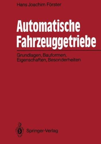 Automatische Fahrzeuggetriebe: Grundlagen, Bauformen, Eigenschaften, Besonderheiten (German Edition)