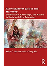 Curriculum for Justice and Harmony: Deliberation, Knowledge, and Action in Social and Civic Education