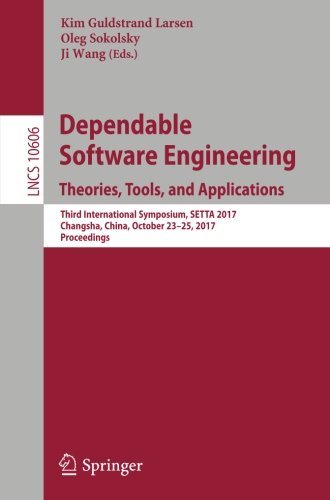 Dependable Software Engineering: Theories, Tools, and Applications Front Cover