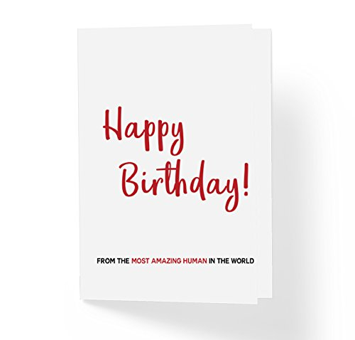 Funny Sarcastic Humor Unisex Birthday Card -From The Most Amazing Human In The World -5