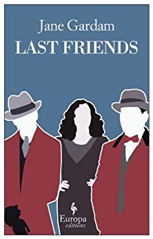Last Friends (Old Filth Trilogy Book 3) by [Gardam, Jane]