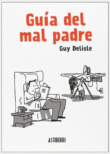 Guía Del Mal Padre 1 por Guy Delisle epub