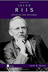 Jacob Riis: Reporter and Reformer (Oxford Portraits) Hardcover