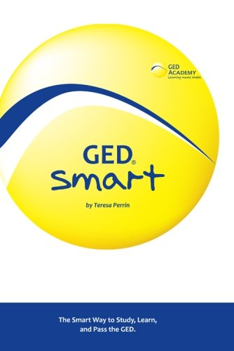 GED Smart: The Smart Way to Study, Learn, and Pass the GED