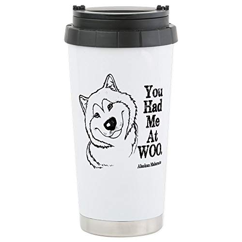 CafePress You Had Me At WOO. Alaskan Malamute Travel Mug Stainless Steel Travel Mug, Insulated 16 oz. Coffee Tumbler