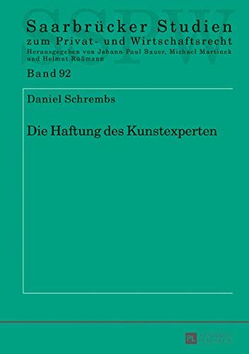 Die Haftung des Kunstexperten (Saarbruecker Studien zum Privat- und Wirtschaftsrecht 92) (German Edition) por Daniel Schrembs