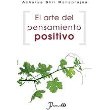 El arte del pensamiento positivo (Spanish Edition)