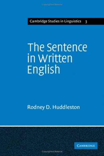 The Sentence in Written English: A Syntactic Study Based on an Analysis of Scientific Texts (Cambridge Studies in Linguistics)