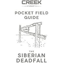 Pocket Field Guide: The Siberian Deadfall