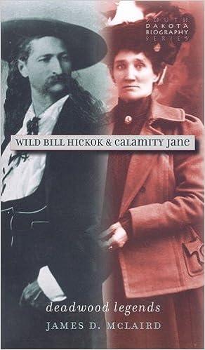 Wild Bill Hickok Calamity Jane Deadwood Legends South Dakota