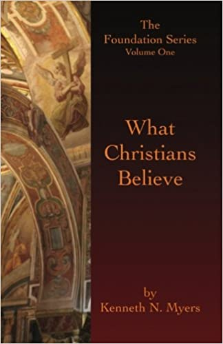 What Christians Believe: The Foundation Series Volume One: Kenneth ...
