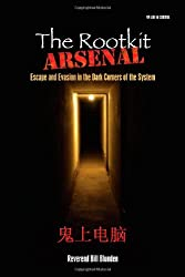 The Rootkit Arsenal: Escape and Evasion: Escape and Evasion in the Dark Corners of the System