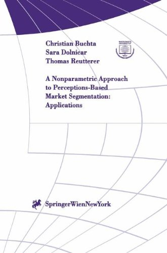 Read Online A Nonparametric Approach to Perceptions-Based Market Segmentation: Applications (Interdisciplinary Studies in Economics and Management) ebook