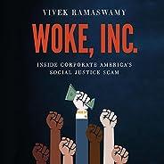 Woke, Inc.: Inside Corporate America's Social Justice