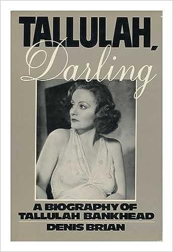 tallulah darling a biography of tallulah bankhead denis brian
